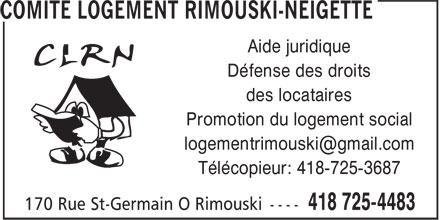 Comité Logement Rimouski-Neigette (418-725-4483) - Display Ad - Aide juridique Défense des droits des locataires Promotion du logement social Télécopieur: 418-725-3687