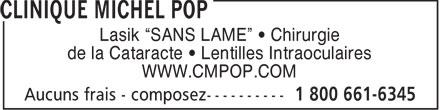 """Clinique Michel Pop - Annonce illustrée======= - Lasik """"SANS LAME"""" • Chirurgie de la Cataracte • Lentilles Intraoculaires WWW.CMPOP.COM"""