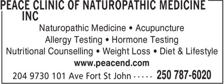 Peace Clinic of Naturopathic Medicine Inc (250-787-6020) - Display Ad - Naturopathic Medicine   Acupuncture Allergy Testing   Hormone Testing Nutritional Counselling   Weight Loss   Diet & Lifestyle www.peacend.com