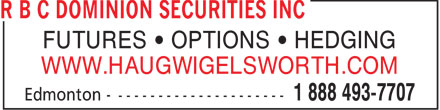RBC Dominion Securities Inc (1-888-493-7707) - Annonce illustrée======= - FUTURES   OPTIONS   HEDGING WWW.HAUGWIGELSWORTH.COM  FUTURES   OPTIONS   HEDGING WWW.HAUGWIGELSWORTH.COM  FUTURES   OPTIONS   HEDGING WWW.HAUGWIGELSWORTH.COM  FUTURES   OPTIONS   HEDGING WWW.HAUGWIGELSWORTH.COM  FUTURES   OPTIONS   HEDGING WWW.HAUGWIGELSWORTH.COM  FUTURES   OPTIONS   HEDGING WWW.HAUGWIGELSWORTH.COM  FUTURES   OPTIONS   HEDGING WWW.HAUGWIGELSWORTH.COM  FUTURES   OPTIONS   HEDGING WWW.HAUGWIGELSWORTH.COM  FUTURES   OPTIONS   HEDGING WWW.HAUGWIGELSWORTH.COM  FUTURES   OPTIONS   HEDGING WWW.HAUGWIGELSWORTH.COM  FUTURES   OPTIONS   HEDGING WWW.HAUGWIGELSWORTH.COM