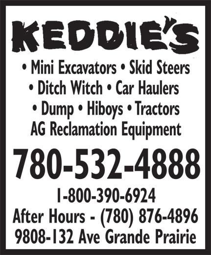 Keddie's Tack & Western Wear (780-532-4888) - Display Ad - Mini Excavators   Skid Steers Ditch Witch   Car Haulers Dump   Hiboys   Tractors AG Reclamation Equipment 780-532-4888 1-800-390-6924 After Hours - (780) 876-4896 9808-132 Ave Grande Prairie