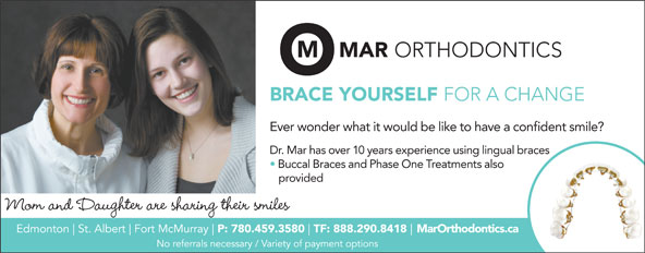 Mar Orthodontics (780-459-3580) - Annonce illustrée======= - Ever wonder what it would be like to have a confident smile? Dr. Mar has over 10 years experience using lingual braces Buccal Braces and Phase One Treatments also provided Mom and Daughter are sharing their smiles MarOrthodontics.ca