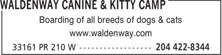 Waldenway Canine & Kitty Camp (204-422-8344) - Annonce illustrée======= - Boarding of all breeds of dogs & cats www.waldenway.com