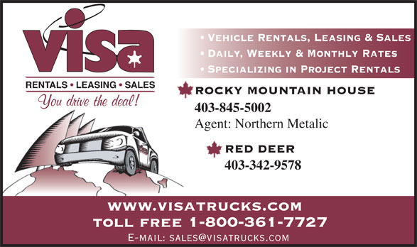 Visa Truck Rentals (1991) Ltd (403-342-9578) - Annonce illustrée======= - Vehicle Rentals, Leasing & Sales Daily, Weekly & Monthly Rates Specializing in Project Rentals RENTALS   LEASING   SALES ROCKY MOUNTAIN HOUSE 403-845-5002 Agent: Northern Metalic RED DEER 403-342-9578 www.visatrucks.com toll free 1-800-361-7727