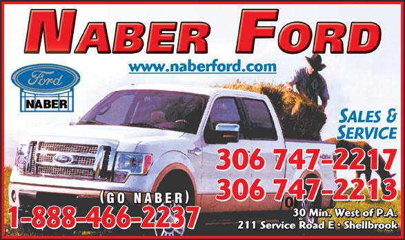 Naber Ford Sales Ltd (306-747-2213) - Annonce illustrée======= - www.naberford.com SALES & SERVICE 306 747-2217 306 747-2213 GO NABER or 30 Min. West of P.A. 1-888-466-2237 211 Service Road E   Shellbrook