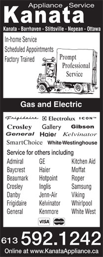 Kanata Appliance Service (613-592-1242) - Display Ad - Appliance   Service Kanata - Barrhaven - Stittsville - Nepean - Ottawa In-home Service Scheduled Appointments Factory Trained Gas and Electric ICON Crosley Gallery Kelvinator WhiteWestinghouse- Service for others including Admiral GE Kitchen Aid Baycrest Haier Moffat Beaumark Hotpoint Roper Crosley Inglis Samsung Danby Jenn-Air Viking Frigidaire Kelvinator Whirlpool General Kenmore White West 613 592.1242 Online at www.KanataAppliance.ca