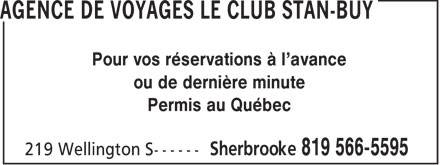 Agence De Voyages Le Club Stan-Buy (819-566-5595) - Annonce illustrée======= - Pour vos réservations à l'avance ou de dernière minute Permis au Québec