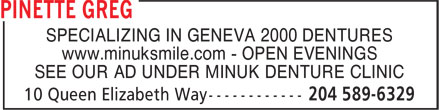 Greg Pinette (204-589-6329) - Display Ad - SPECIALIZING IN GENEVA 2000 DENTURES www.minuksmile.com - OPEN EVENINGS SEE OUR AD UNDER MINUK DENTURE CLINIC