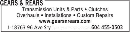 Gears & Rears (604-455-0503) - Annonce illustrée======= - Transmission Units & Parts • Clutches Overhauls • Installations • Custom Repairs www.gearsnrears.com Transmission Units & Parts • Clutches Overhauls • Installations • Custom Repairs www.gearsnrears.com