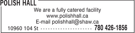 Polish Hall (780-426-1856) - Annonce illustrée======= - We are a fully catered facility www.polishhall.ca We are a fully catered facility www.polishhall.ca