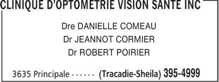 Clinique D'Optométrie Vision Santé Inc (506-395-4999) - Display Ad - Dre DANIELLE COMEAU Dr JEANNOT CORMIER Dr ROBERT POIRIER