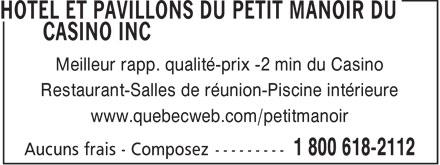 Hotel et Pavillons du Petit Manoir du Casino Inc (1-800-618-2112) - Annonce illustrée======= - Meilleur rapp. qualité-prix -2 min du Casino Restaurant-Salles de réunion-Piscine intérieure www.quebecweb.com/petitmanoir
