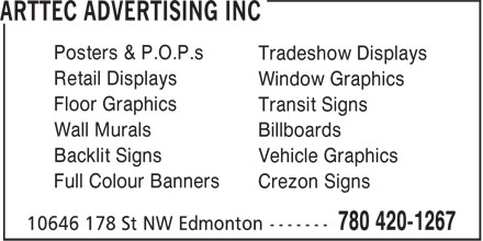 Arttec Advertising Inc (780-420-1267) - Annonce illustrée======= - Posters & P.O.P.s Tradeshow Displays Retail Displays Window Graphics Floor Graphics Transit Signs Wall Murals Billboards Backlit Signs Vehicle Graphics Full Colour Banners Crezon Signs