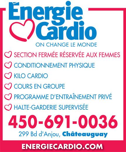 Energie Cardio Châteauguay (450-691-0036) - Annonce illustrée======= - SECTION FERMÉE RÉSERVÉE AUX FEMMES CONDITIONNEMENT PHYSIQUE KILO CARDIO COURS EN GROUPE PROGRAMME D ENTRAÎNEMENT PRIVÉ 299 Bd d'Anjou, Châteauguay ENERGIECARDIO.COM HALTE-GARDERIE SUPERVISÉE 450-691-0036