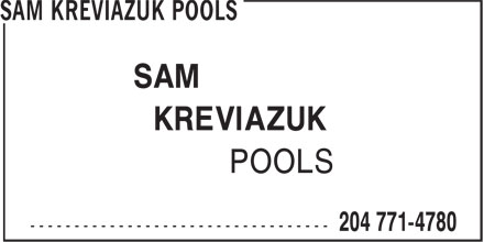 Sam Kreviazuk Pools (204-771-4780) - Annonce illustrée======= - SAM KREVIAZUK POOLS