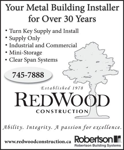 Redwood Construction Ltd (709-745-7888) - Display Ad - Established 1978 REDWOOD CONSTRUCTION Ability. Integrity. A passion for excellence. Established 1978 REDWOOD CONSTRUCTION Ability. Integrity. A passion for excellence.