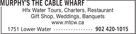 Murphy's The Cable Wharf (902-420-1015) - Display Ad - Hfx Water Tours, Charters, Restaurant Gift Shop, Weddings, Banquets www.mtcw.ca