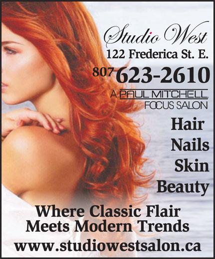 Studio West (807-623-2610) - Annonce illustrée======= - Hair Nails Skin Beauty Where Classic Flair Meets Modern Trends www.studiowestsalon.ca 122FredericaSt.E. 807 623-2610