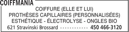 Coiffmania (450-466-3120) - Annonce illustrée======= - COIFFURE (ELLE ET LUI) PROTHÈSES CAPILLAIRES (PERSONNALISÉES) ESTHÉTIQUE - ÉLECTROLYSE - ONGLES BIO