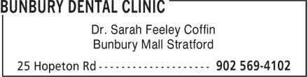 Bunbury Dental Clinic (902-569-4102) - Display Ad - Dr. Sarah Feeley Coffin Bunbury Mall Stratford