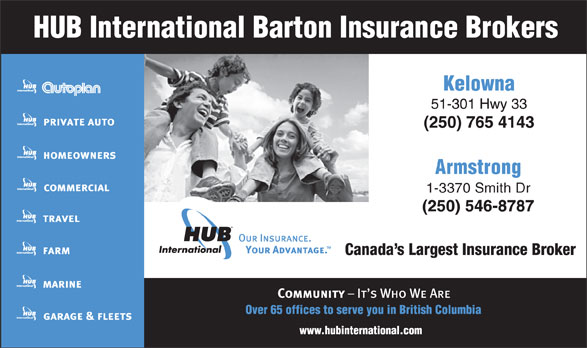 HUB International Barton Insurance Brokers (250-765-4143) - Display Ad - Armstrong 1-3370 Smith Dr (250) 546-8787 Canada s Largest Insurance Broker