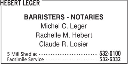 Hebert Leger (506-532-0100) - Display Ad - BARRISTERS - NOTARIES Michel C. Leger Rachelle M. Hebert Claude R. Losier