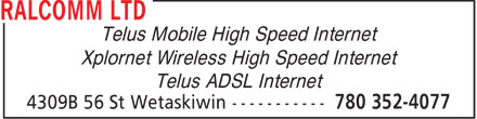 Ralcomm Ltd (780-352-4077) - Display Ad - Telus Mobile High Speed Internet Xplornet Wireless High Speed Internet Telus ADSL Internet