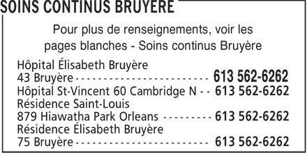 Hôpital Elisabeth-Bruyère-Voir Soins continus Bruyère (613-562-6262) - Annonce illustrée======= - pages blanches - Soins continus Bruyère Hôpital Élisabeth Bruyère Pour plus de renseignements, voir les
