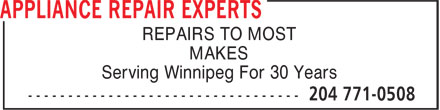 Appliance Repair Experts (204-771-0508) - Annonce illustrée======= - REPAIRS TO MOST MAKES Serving Winnipeg For 30 Years  REPAIRS TO MOST MAKES Serving Winnipeg For 30 Years