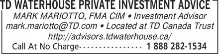TD Waterhouse Private Investment Advice (1-888-282-1534) - Annonce illustrée======= - MARK MARIOTTO, FMA CIM • Investment Advisor mark.mariotto@TD.com • Located at TD Canada Trust http://advisors.tdwaterhouse.ca/
