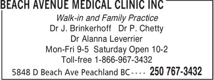 Beach Avenue Medical Clinic Inc (250-767-3432) - Display Ad - Dr Alanna Leverrier Dr J. Brinkerhoff Dr P. Chetty Walk-in and Family Practice Mon-Fri 9-5 Saturday Open 10-2 Toll-free 1-866-967-3432
