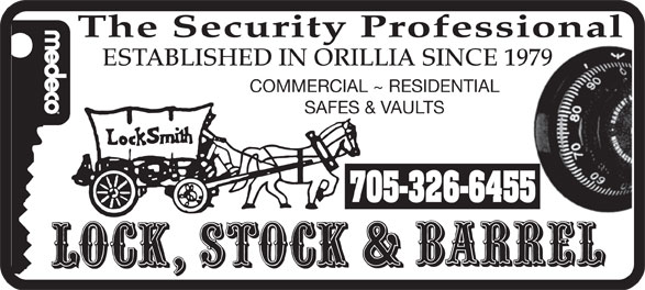 Lock Stock & Barrel (705-326-6455) - Display Ad - ESTABLISHED IN ORILLIA SINCE 1979 COMMERCIAL ~ RESIDENTIAL SAFES & VAULTS 705-326-6455