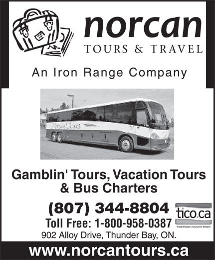 Norcan Tours and Travel (807-344-8804) - Annonce illustrée======= - Gamblin' Tours, Vacation Tours & Bus Charters (807) 344-8804 Toll Free: 1-800-958-0387 www.norcantours.ca