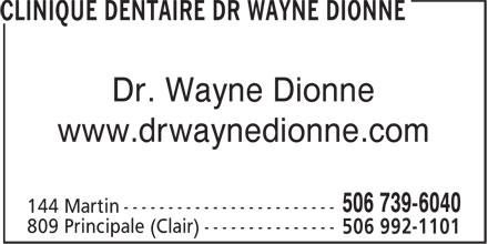 Clinique Dentaire (506-739-6040) - Annonce illustrée======= - Dr. Wayne Dionne www.drwaynedionne.com