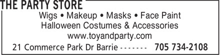The Party Store (705-734-2108) - Display Ad - Wigs • Makeup • Masks • Face Paint Halloween Costumes & Accessories www.toyandparty.com  Wigs • Makeup • Masks • Face Paint Halloween Costumes & Accessories www.toyandparty.com