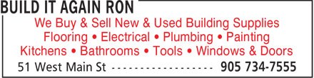 Build It Again Ron (905-734-7555) - Display Ad - We Buy & Sell New & Used Building Supplies Flooring   Electrical   Plumbing   Painting Kitchens   Bathrooms   Tools   Windows & Doors