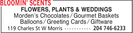 Bloomin' Scents (204-746-6233) - Annonce illustrée======= - FLOWERS, PLANTS & WEDDINGS Morden's Chocolates / Gourmet Baskets Balloons / Greeting Cards / Giftware