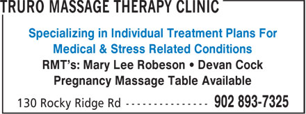 Truro Massage Therapy Clinic (902-893-7325) - Annonce illustrée======= - Specializing in Individual Treatment Plans For Medical & Stress Related Conditions RMT's: Mary Lee Robeson • Devan Cock Pregnancy Massage Table Available