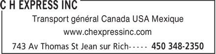 C H Express Inc (450-348-2350) - Display Ad - Transport général Canada USA Mexique www.chexpressinc.com