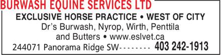 Burwash Equine Services Ltd (403-242-1913) - Annonce illustrée======= - EXCLUSIVE HORSE PRACTICE   WEST OF CITY Dr's Burwash, Nyrop, Wirth, Penttila and Butters   www.eslvet.ca