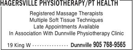 Hagersville Physiotherapy (905-768-9565) - Annonce illustrée======= - In Association With Dunnville Physiotherapy Clinic Late Appointments Available Registered Massage Therapists Multiple Soft Tissue Techniques