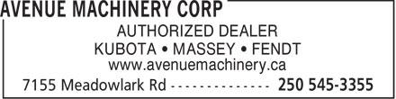 Avenue Machinery Corp (250-545-3355) - Display Ad - AUTHORIZED DEALER KUBOTA   MASSEY   FENDT www.avenuemachinery.ca