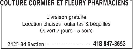 Couture Cormier et Fleury Pharmaciens (418-847-3653) - Display Ad - Livraison gratuite Location chaises roulantes & bquilles Ouvert 7 jours - 5 soirs  Livraison gratuite Location chaises roulantes & béquilles Ouvert 7 jours - 5 soirs  Livraison gratuite Location chaises roulantes & bquilles Ouvert 7 jours - 5 soirs  Livraison gratuite Location chaises roulantes & béquilles Ouvert 7 jours - 5 soirs