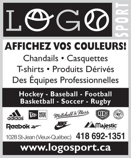 Logo Sport (418-692-1351) - Display Ad - AFFICHEZ VOS COULEURS! Chandails   Casquettes T-shirts   Produits Dérivés Des Équipes Professionnelles Hockey - Baseball - Football Basketball - Soccer - Rugby 1028 St-Jean (Vieux-Québec) 418 692-1351 www.logosport.ca