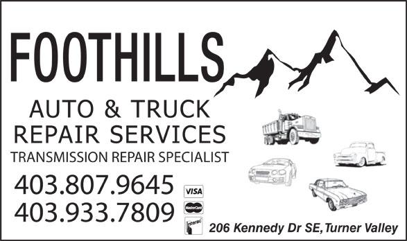 Foothills Auto & Truck Services Ltd (403-933-7809) - Annonce illustrée======= - FOOTHILLS TRANSMISSION REPAIR SPECIALIST 403.807.9645 403.933.7809 206 Kennedy Dr SE, Turner Valley