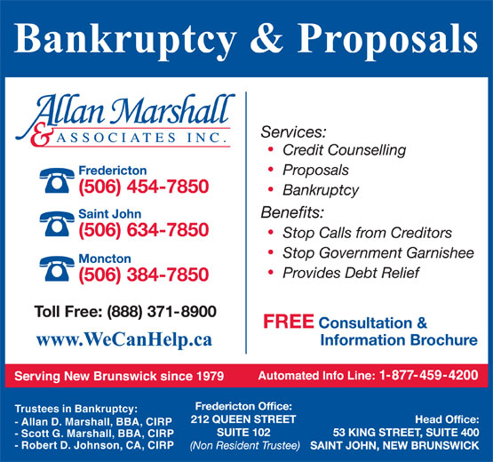 Allan Marshall & Associates Inc (506-454-7850) - Display Ad - Trustees in Bankruptcy: - Allan D. Marshall, BBA, CIRP - Scott G. Marshall, BBA, CIRP - Robert D. Johnson, CA, CIRP  Trustees in Bankruptcy: - Allan D. Marshall, BBA, CIRP - Scott G. Marshall, BBA, CIRP - Robert D. Johnson, CA, CIRP  Trustees in Bankruptcy: - Allan D. Marshall, BBA, CIRP - Scott G. Marshall, BBA, CIRP - Robert D. Johnson, CA, CIRP  Trustees in Bankruptcy: - Allan D. Marshall, BBA, CIRP - Scott G. Marshall, BBA, CIRP - Robert D. Johnson, CA, CIRP