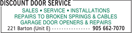 Discount Door Service (905-662-7070) - Display Ad - SALES • SERVICE • INSTALLATIONS REPAIRS TO BROKEN SPRINGS & CABLES GARAGE DOOR OPENERS & REPAIRS  SALES • SERVICE • INSTALLATIONS REPAIRS TO BROKEN SPRINGS & CABLES GARAGE DOOR OPENERS & REPAIRS  SALES   SERVICE   INSTALLATIONS REPAIRS TO BROKEN SPRINGS & CABLES GARAGE DOOR OPENERS & REPAIRS  SALES   SERVICE   INSTALLATIONS REPAIRS TO BROKEN SPRINGS & CABLES GARAGE DOOR OPENERS & REPAIRS  SALES   SERVICE   INSTALLATIONS REPAIRS TO BROKEN SPRINGS & CABLES GARAGE DOOR OPENERS & REPAIRS  SALES   SERVICE   INSTALLATIONS REPAIRS TO BROKEN SPRINGS & CABLES GARAGE DOOR OPENERS & REPAIRS  SALES • SERVICE • INSTALLATIONS REPAIRS TO BROKEN SPRINGS & CABLES GARAGE DOOR OPENERS & REPAIRS  SALES • SERVICE • INSTALLATIONS REPAIRS TO BROKEN SPRINGS & CABLES GARAGE DOOR OPENERS & REPAIRS  SALES   SERVICE   INSTALLATIONS REPAIRS TO BROKEN SPRINGS & CABLES GARAGE DOOR OPENERS & REPAIRS  SALES   SERVICE   INSTALLATIONS REPAIRS TO BROKEN SPRINGS & CABLES GARAGE DOOR OPENERS & REPAIRS  SALES   SERVICE   INSTALLATIONS REPAIRS TO BROKEN SPRINGS & CABLES GARAGE DOOR OPENERS & REPAIRS  SALES   SERVICE   INSTALLATIONS REPAIRS TO BROKEN SPRINGS & CABLES GARAGE DOOR OPENERS & REPAIRS