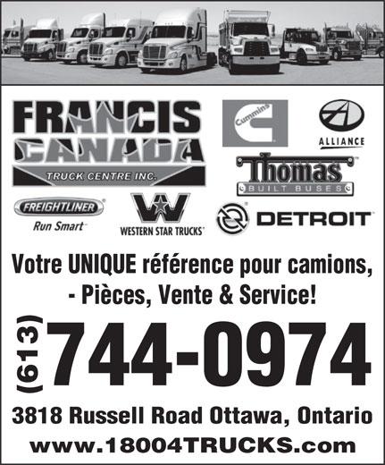 Francis Canada Truck Centre Inc (613-744-0974) - Annonce illustrée======= - Votre UNIQUE référence pour camions, - Pièces, Vente & Service! 744-0974 (613) 3818 Russell Road Ottawa, Ontario www.18004TRUCKS.com