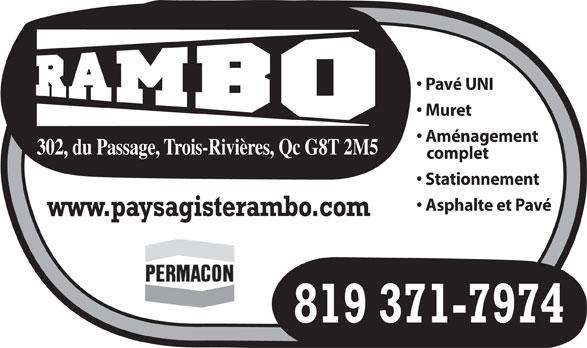 Rambo Paysagiste (819-371-7974) - Display Ad - Muret Aménagement 302, du Passage, Trois-Rivières, Qc G8T 2M5 complet Stationnement Asphalte et Pavé www.paysagisterambo.com 819 371-7974 Pavé UNI