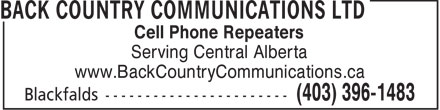 Back Country Communications Ltd (403-396-1483) - Annonce illustrée======= - Cell Phone Repeaters Serving Central Alberta www.BackCountryCommunications.ca